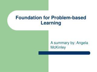 Foundation for Problem-based Learning