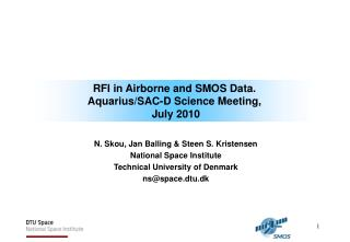 RFI in Airborne and SMOS Data. Aquarius/SAC-D Science Meeting,  July 2010