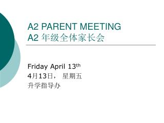 A2 PARENT MEETING A2  年级全体家长会