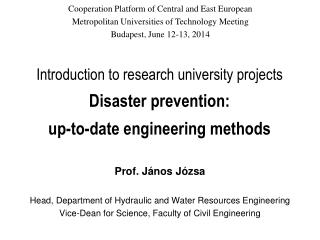 Introduction  to  research university projects Disaster prevention: up-to-date engineering methods