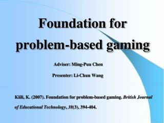 Foundation for problem-based gaming