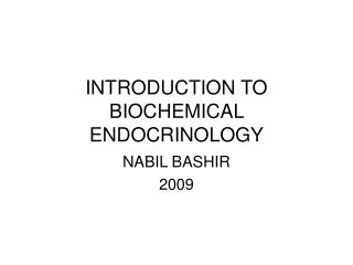 INTRODUCTION TO BIOCHEMICAL ENDOCRINOLOGY