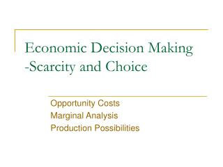 Economic Decision Making -Scarcity and Choice