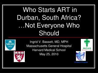 Who Starts ART in  Durban, South Africa? …Not Everyone Who Should