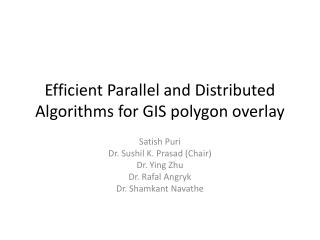 Efficient  Parallel  and  Distributed Algorithms  for GIS polygon overlay