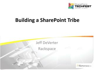 Buil ding a  SharePoint Tribe