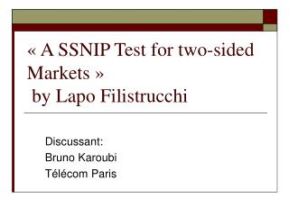 « A SSNIP Test for two-sided Markets »  by Lapo Filistrucchi