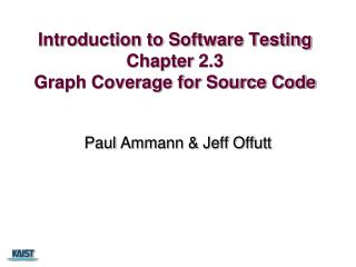 Introduction to Software Testing Chapter 2.3 Graph Coverage for Source Code