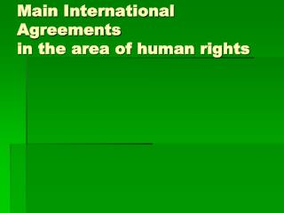 Main International Agreements in the area of human rights