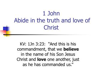 1 John  Abide in the truth and love of Christ