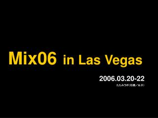 Mix06 in Las Vegas