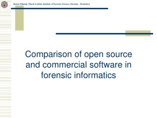 Comparison of open source and commercial software in forensic informatics
