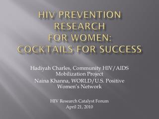 HIV Prevention Research  for Women:  Cocktails for Success