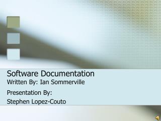 Software Documentation Written By: Ian Sommerville