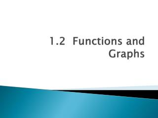 1.2  Functions and Graphs