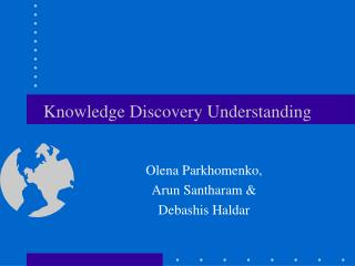 Knowledge Discovery Understanding