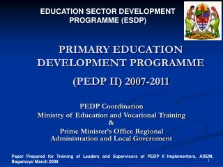 PRIMARY EDUCATION DEVELOPMENT PROGRAMME (PEDP II) 2007-2011