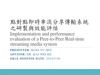 Presenter :  Kuei -Yu Hsu Advisor :  Dr . Kai-Wei  Ke Oral Defense Date : 2014/7/30