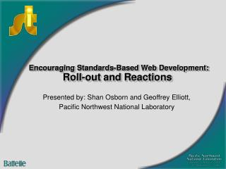 Encouraging Standards-Based Web Development: Roll-out and Reactions