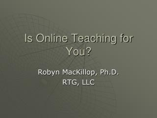 Is Online Teaching for You?