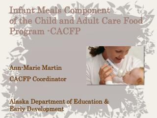 Infant  Meals Component  of the Child and Adult Care Food Program -CACFP