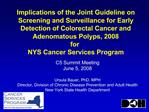 Implications of the Joint Guideline on Screening and Surveillance for Early Detection of Colorectal Cancer and Adenomato