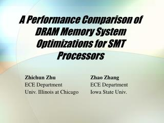 A Performance Comparison of DRAM Memory System Optimizations for SMT Processors