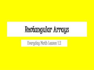 Rectangular Arrays