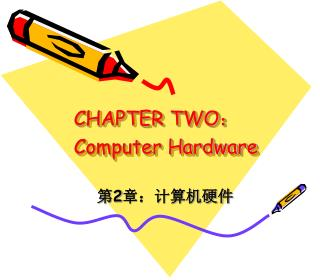 CHAPTER TWO : Computer Hardware