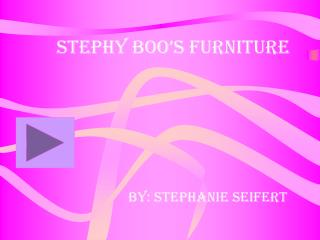 Stephy Boo's Furniture