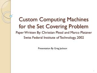 Custom Computing Machines for the Set Covering Problem