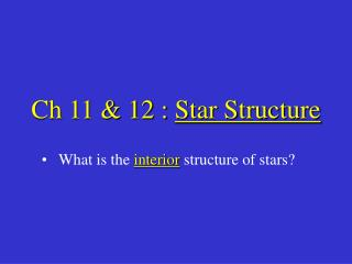 Ch 11 & 12 :  Star Structure