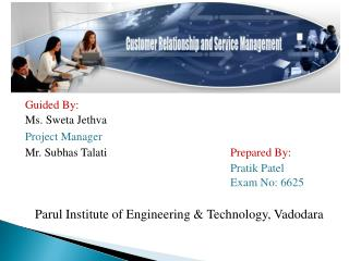 Guided By: Ms. Sweta Jethva Project Manager