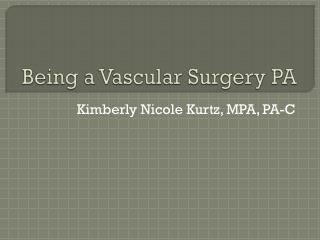 Being a Vascular Surgery PA
