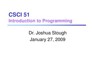 CSCI 51 Introduction to Programming