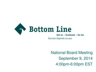 National Board Meeting September 9, 2014 4:00pm-6:00pm EST