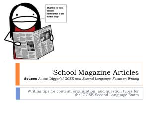 School Magazine Articles Source:  Alison  Digger's I  GCSE as a Second Language: Focus on Writing