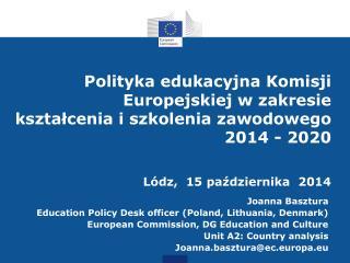 Joanna Basztura Education Policy Desk officer (Poland, Lithuania, Denmark)