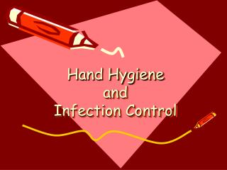 Hand Hygiene and  Infection Control