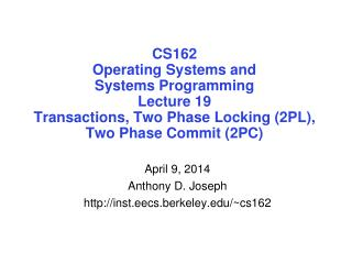 April 9, 2014 Anthony D. Joseph inst.eecs.berkeley/~cs162