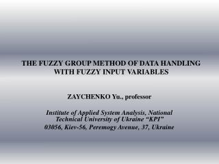 THE FUZZY GROUP METHOD OF DATA HANDLING WITH FUZZY INPUT VARIABLES