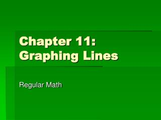 Chapter 11: Graphing Lines