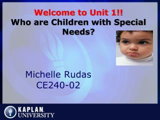 Welcome to Unit 1!! Who are Children with Special Needs?