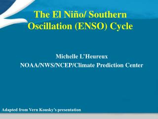The El Niño/ Southern Oscillation (ENSO) Cycle