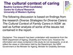 The cultural context of caring Beatriz Cardona PhD Candidate Centre for Cultural Research University of Western Sydney