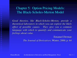 Chapter 5:  Option Pricing Models: The Black-Scholes-Merton Model