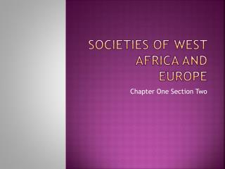 Societies of West Africa and Europe