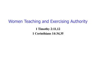 Women Teaching and Exercising Authority