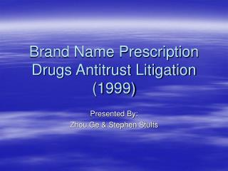 Brand Name Prescription Drugs Antitrust Litigation (1999)