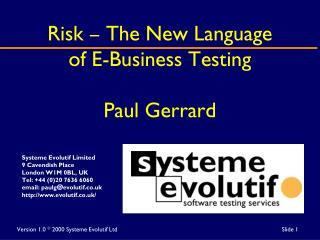 Risk – The New Language of E-Business Testing Paul Gerrard